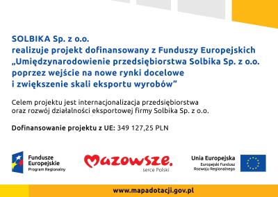 Umiędzynarodowienie przedsiębiorstwa Solbika Sp. z o.o. poprzez wejście na nowe rynki docelowe i zwiększenie skali eksportu wyrobów.